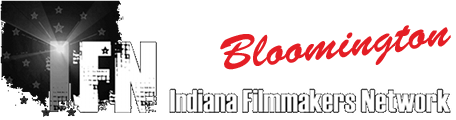 Indiana Filmmakers Network - Bloomington