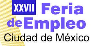 XXVII Feria de empleo. Ciudad de México.