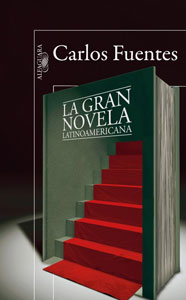 Portada de La gran novela latinoamericana, de Carlos Fuentes