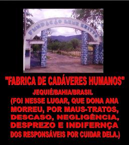 """""""FABRICA DE CADÁVERES HUMANOS"""" JEQUIÉ/BAHIA/BRASIL"""