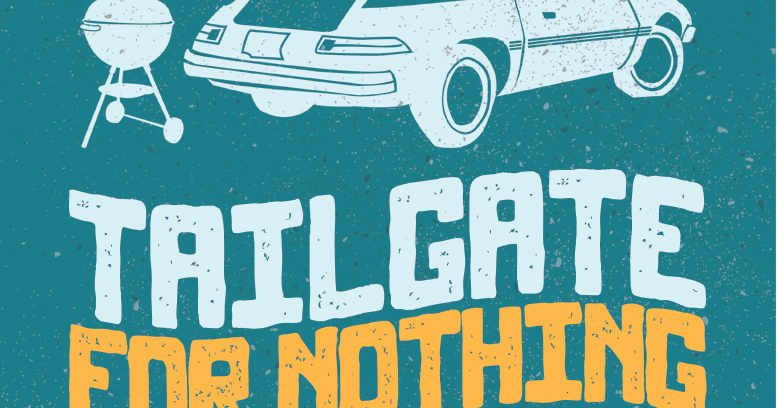 Tailgate for Nothing at Big Car's The Tube Factory