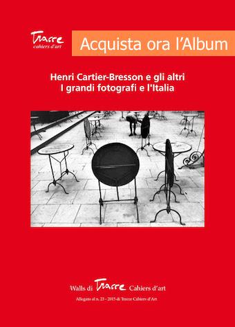 TRACCE CAHIERS D'ART, i Grandi Fotografi e l'Italia