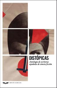 Antología histórica de escritoras españolas de ciencia ficción: Distópicas