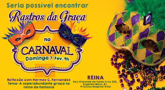 Rastros da Graça no Carnaval? Pode isso?