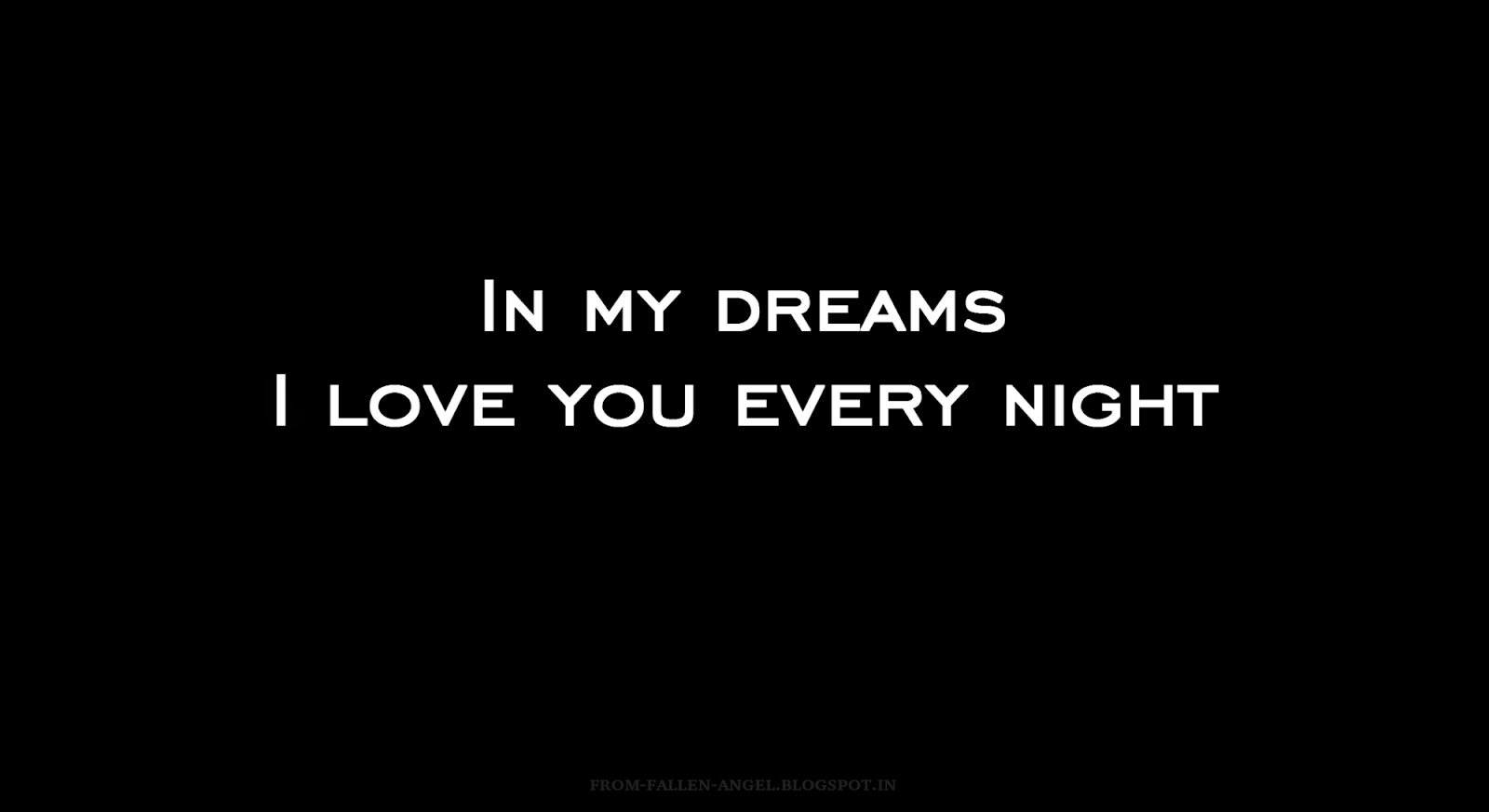 In my dreams I love you every night