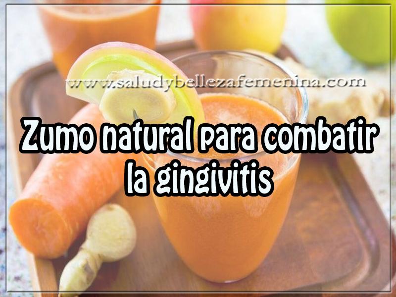 Salud y bienestar , zumo natural para combatir  la gingivitis