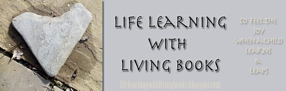 Life Learning with Living Books Curriculum -  inspired by Charlotte Mason Homeschooling
