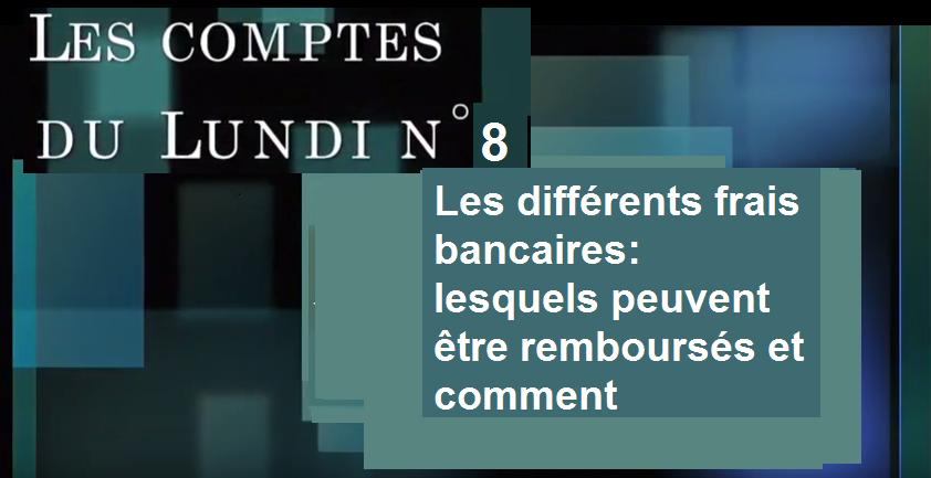 Les frais bancaires, lesquels peuvent être remboursés et comment