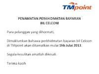 TERMINATION OF CELCOM BILL PAYMENT SERVICE AT TMPOINT