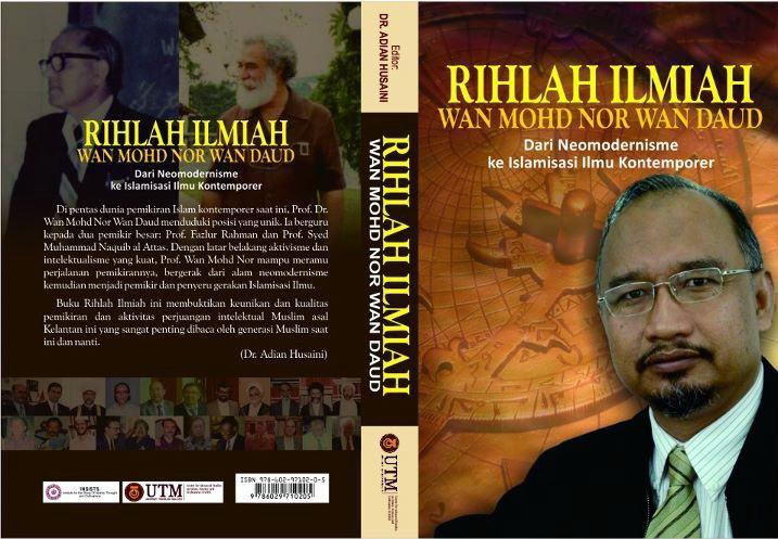 Prof Dr Wan Mohd Nor Wan Daud Dari Neo Modernisme Ke Islamisasi Ilmu Insists