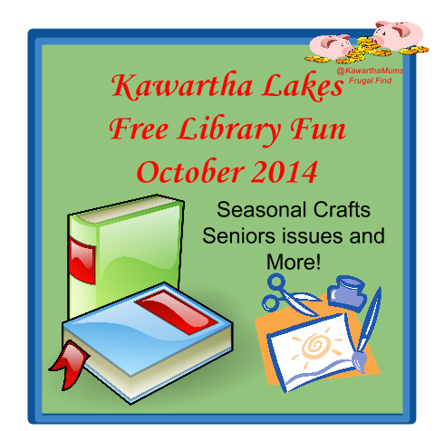 Kawartha Lakes Events October 2014 Free Library events include Seasonal Crafts and Seniors issues