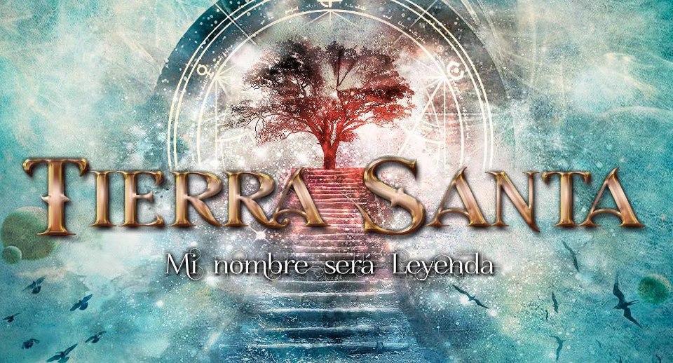 Tierra Santa - Mi Nombre Será Leyenda