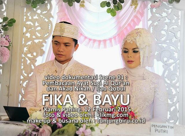 Video Dokumentasi Scene 01 : Akad Nikah FIKA & BAYU - 12 Februari 2015