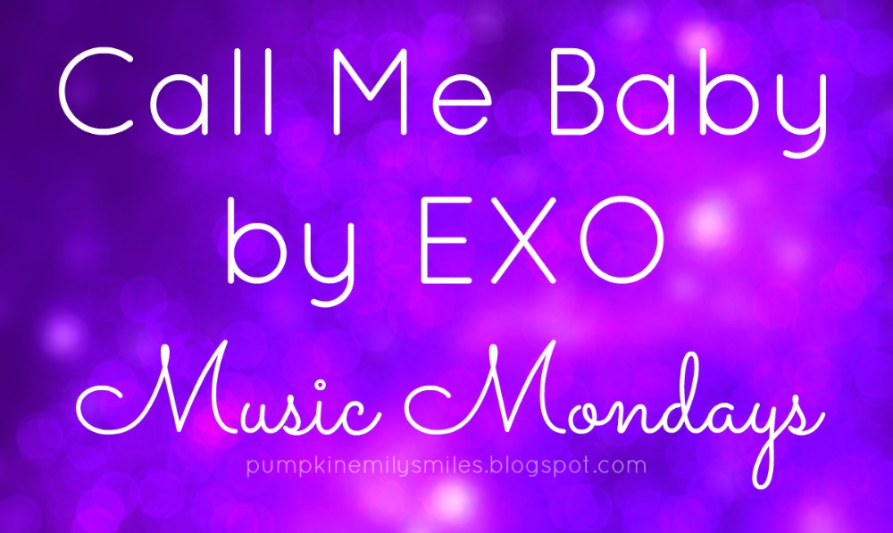Call Me Baby by EXO Music Mondays