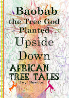 African Tree Tales: Baobab the Tree God Planted Upside Down