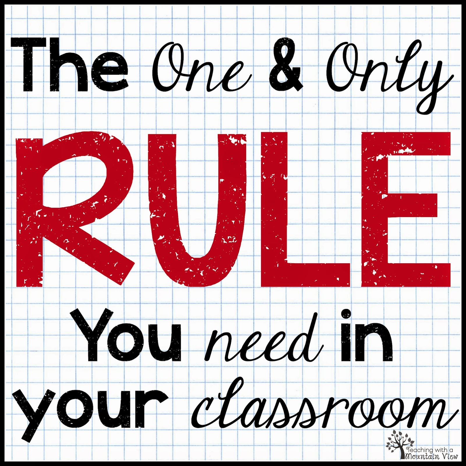Teaching With a Mountain View The One Rule Classroom Just a The One ...