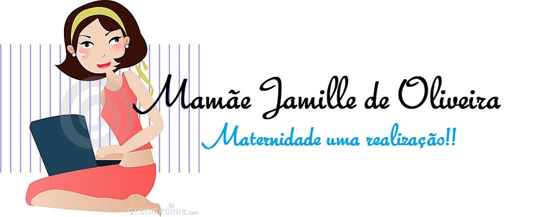 Mamãe Jamille de Oliveira