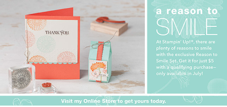 Stampin' Up! Reason to Smile Promotion July 2012
