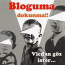 Bloguma Dokunma!!!