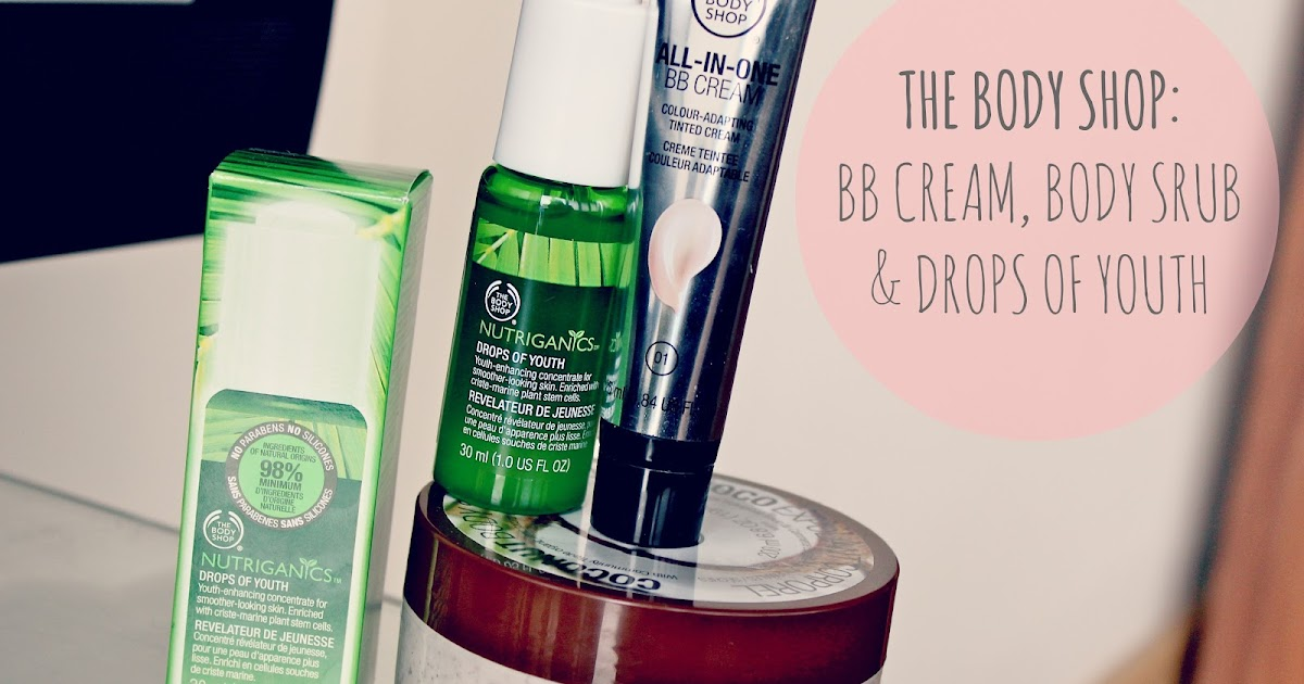 The body shop bb cream drops of youth body scrub for Bb shopping it