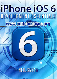 iPhone iOS 6 Development Essentials By Neil Smyth Free Download