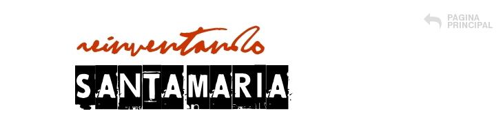Reinventando Santa Maria