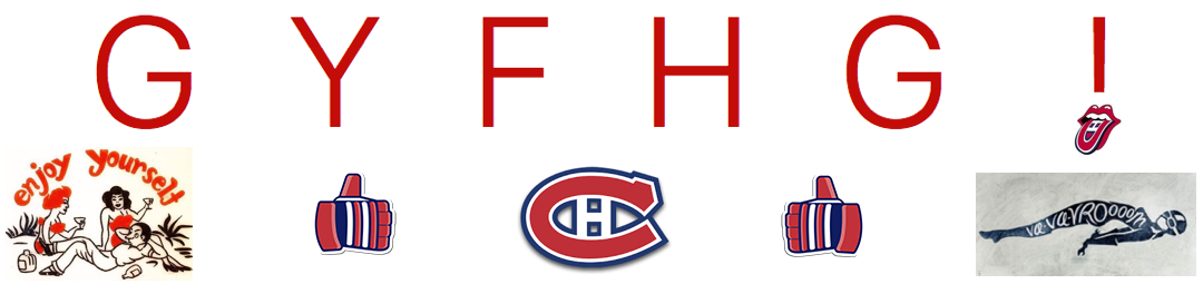Go  You  Fucking  Habs  Go  !