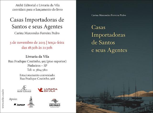 """Carina Pedro - livro """"Casas importadoras de Santos e seus Agentes"""" - lançamento em 3 de novembro de 2015 na Livraria da Vila - São Paulo"""