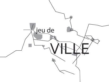 Découvrir la ville autrement grâce à la création d'un nouvel outil urbain : Jeu de VILLE.