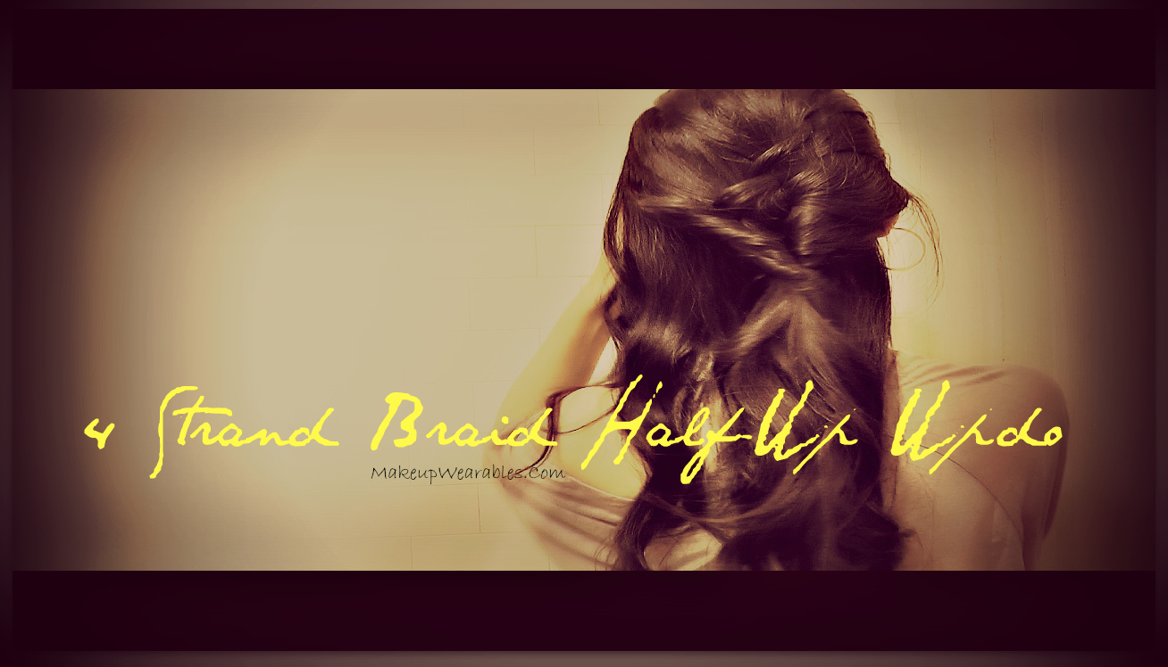 Chic hairstyles, romantic half-up half-down updos for medium long hair. 4 strand braid tutorial video