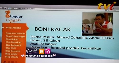 Blogger Jenaka Malaysia Boni Kacak dalam Blogger Voice TVi saluran 180. Ingat IM AUS ingat kat Boni Kacak. Ye, diorang tu orang yang sama. Tak caya sudah.