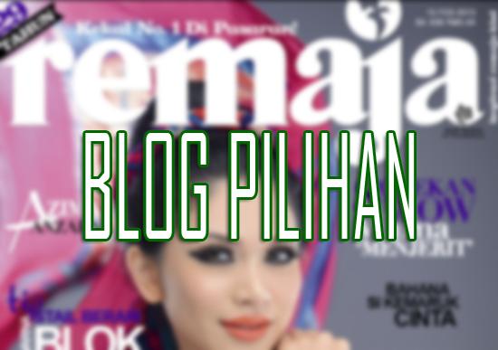 Blog Pilihan Majalah Remaja Anzalna Nasir
