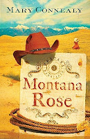 cover of Montana Rose by Mary Connealy shows a red cowboy hat sitting on a sign with the book title; the sign is in a wheat field with snow capped mountains in the distance