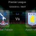 Pronostic Crystal Palace - Aston Villa : Premier League