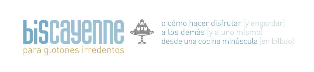 Biscayenne: para glotones irredentos