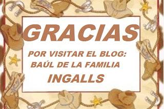 GRACIAS POR VISITAR EL BLOG DE LA FAMILIA INGALLS.JPG