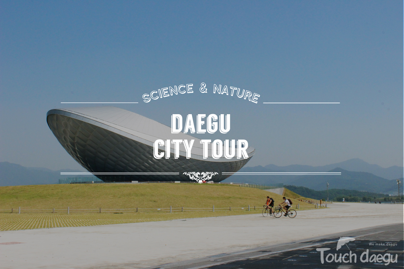 Experiential story of the science & nature course of  Daegu city tour program.