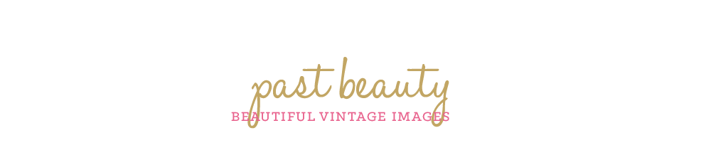 Past Beauty - Beautiful Vintage Images