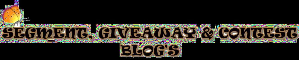 SEGMENT, GIVEAWAY & CONTEST BLOG'S