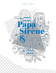 Papa Sirène et Karaté Gérald