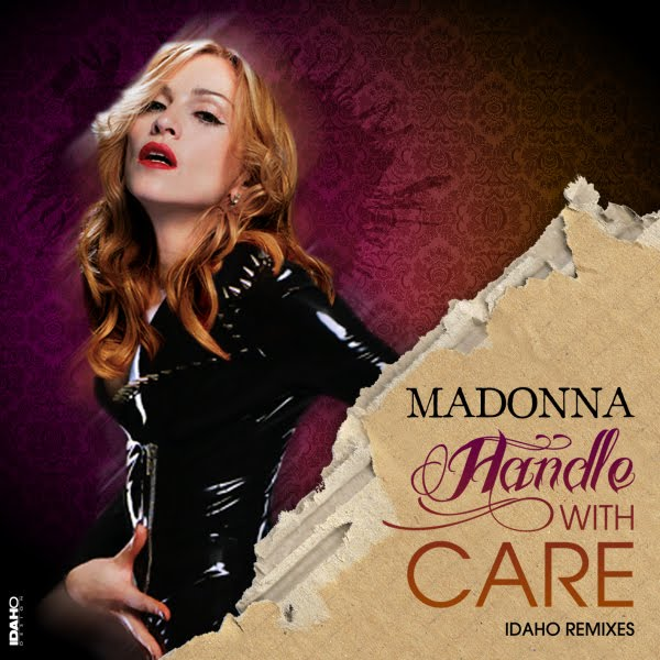 Madonna - Handle With Care (Idaho Remixes)