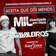Baixar CD Cavaleiros Do Forró – Aceita Que Doi Menos 2013