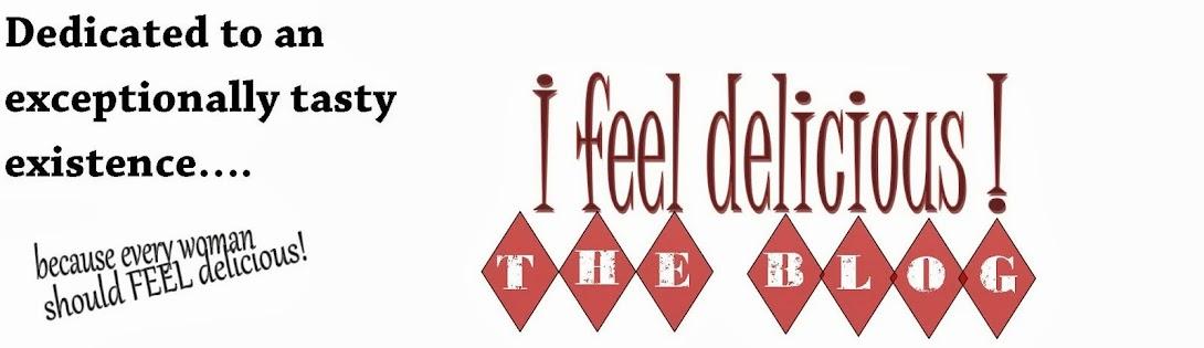 I FEEL DELICIOUS