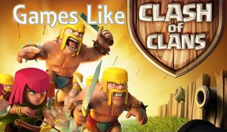Clash of Clans,Games Like Clash of Clans, Clash of Clans game
