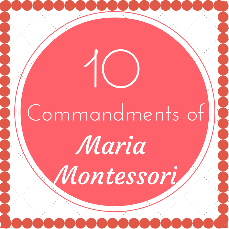 10 Commandments of Maria Montessori