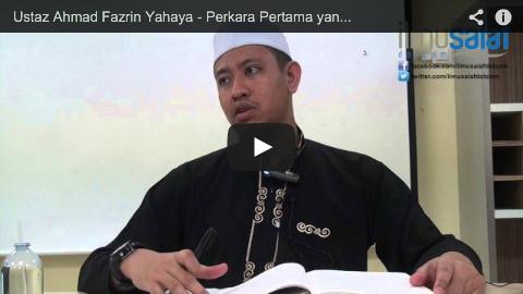 Ustaz Ahmad Fazrin Yahaya – Perkara Pertama yang akan Dihisab adalah Solat