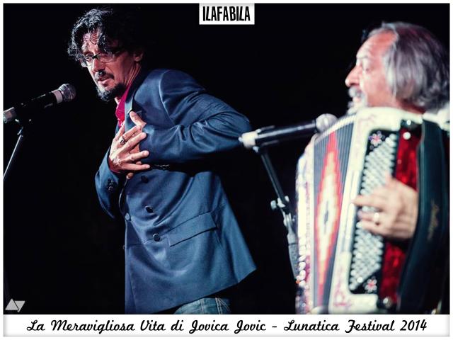 La Meravigliosa Vita di Jovica Jovic - Marco Rovelli, Jovica Jovic - Lunatica Festival 2014