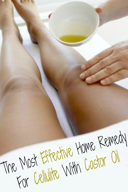The Most Effective Home Remedy for Cellulite with Castor Oil