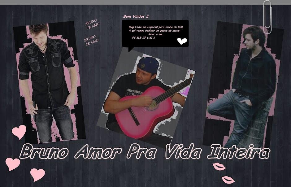 Bruno Amor Pra Vida Inteira
