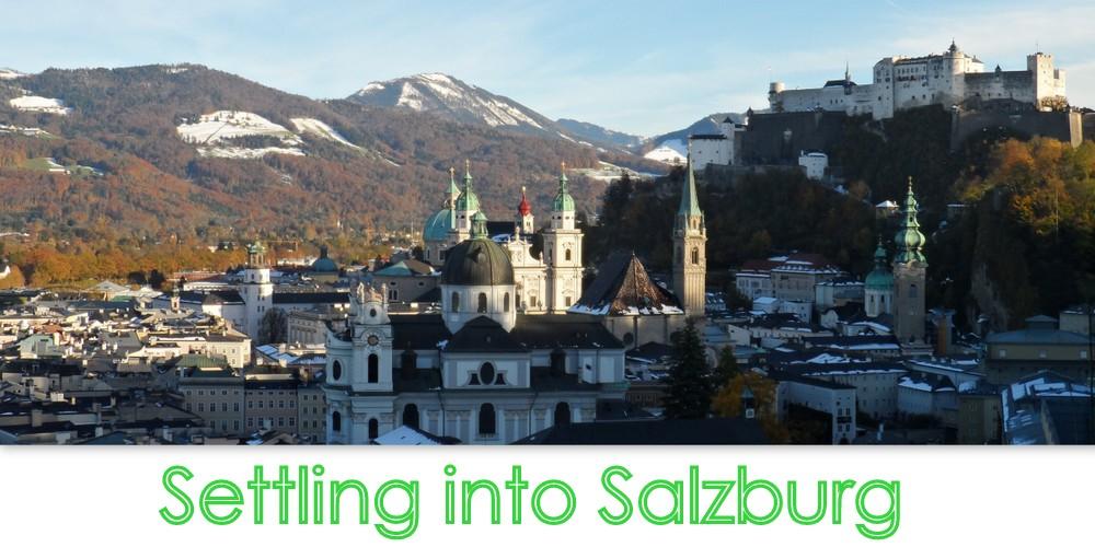 Settling into Salzburg
